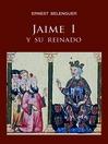 Jaime I y su reinado (eBook)