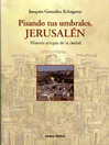 Pisando tus umbrales, Jerusalén (eBook)