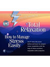 Total Relaxation + How to Manage Stress Easily (MP3)