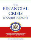 Financial Crisis Inquiry Report (eBook): Final Report of the National Commission on the Causes of the Financial and Economic Crisis of the United States