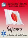 Japanese (MP3): For Travelers with Health Concerns