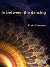 In Between the Dancing (eBook)