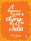 A Beginner's Guide to Dying in India (eBook)