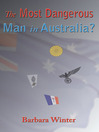 The Most Dangerous Man in Australia? (eBook)