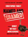 Named and Shamed (eBook): The World's Worst and Wittiest Movie Reviews From Affleck to Zeta-Jones