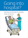 Going Into Hospital? (eBook): Useful Tips and Information for All Patients
