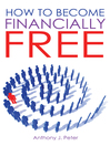 How to Become Financially Free (eBook)