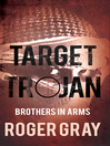 Target Trojan (eBook): Brothers in Arms