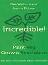 Incredible! (eBook): Plant Veg, Grow a Revolution