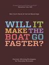 Will It Make The Boat Go Faster? (eBook): Olympic-Winning Strategies for Everyday Success