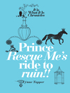 Prince Rescue Me's Ride to Ruin (eBook): It Is What It Is Chronicles, Book 2