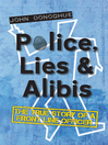 Police, Lies, and Alibis (eBook): The True Story of a Front Line Officer