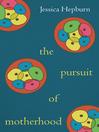 The Pursuit of Motherhood (eBook)
