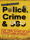Police, Crime & 999 (eBook): The True Story of a Front Line Officer