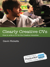 Clearly Creative CVs (eBook): Write a Winning CV for the Television, Animation, and Other Creative Industries