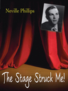 The Stage Struck Me! (eBook)