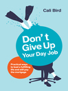Don't Give Up Your Day Job (eBook): Practical Ways to Lead a Fulfilling Life and Still Pay the Mortgage