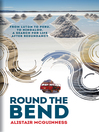 Round the Bend (eBook): From Luton to Peru to Ningaloo, a Search for Life after Redundancy