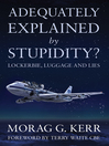 Adequately Explained by Stupidity? (eBook): Lockerbie, Luggage and Lies