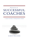 The Secrets of Successful Coaches (eBook): 10 Steps to Develop a Winning Business Mindset