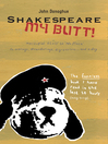 Shakespeare My Butt! (eBook): Marsupial Elvis to No Place ... Ramblings, Meanderings, Digressions... and a Dog