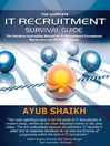 The Complete IT Recruitment Survival Guide (eBook): The Definitive Handbook for IT Recruitment Consultants, Resourcers and HR Professionals