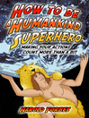 How to Be a Humankind Superhero (eBook): Making Your Actions Count More Than a Bit