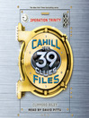 Operation Trinity (MP3): The 39 Clues: The Cahill File Series, Book 1