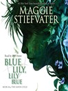 Blue Lily, Lily Blue (MP3): Raven Cycle Series, Book 3
