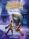 Fire and Ice (MP3): Spirit Animals Series, Book 4