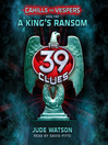 A King's Ransom (MP3): 39 Clues: Cahills vs. Vespers Series, Book 2