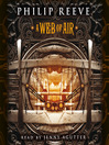 A Web of Air (MP3): Predator Cities: Fever Crumb Series, Book 2