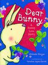 Dear Bunny: A Bunny Love Story (MP3)