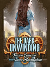 The Dark Unwinding (MP3): Dark Unwinding Series, Book 1