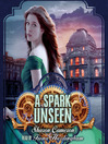 A Spark Unseen (MP3): Dark Unwinding Series, Book 2