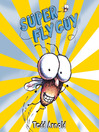 Super Fly Guy! by Tedd Arnold