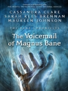 The Voicemail of Magnus Bane (eBook): Bane Chronicles, Book 11