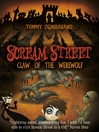 Claw of the Werewolf (eBook): Scream Street Series, Book 6
