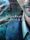 What Really Happened in Peru (eBook): Shadowhunters: The Bane Chronicles, Book 1