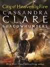 City of Heavenly Fire (eBook): Shadowhunters: The Mortal Instruments Series, Book 6