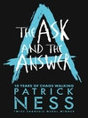 The Ask and the Answer (eBook): Chaos Walking Series, Book 2