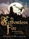 The Fathomless Fire (eBook): Perilous Realm Series, Book 2