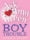Boy Trouble (eBook): Ask Amy Green Series, Book 1