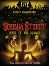 Heart of the Mummy (eBook): Scream Street Series, Book 3