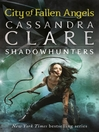 City of Fallen Angels (eBook): Shadowhunters: The Mortal Instruments Series, Book 4