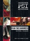 Fear the Darkness (eBook): Anderson PSI Division Series, Book 1