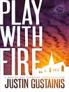 Play With Fire (eBook): Quincey Morris Supernatural Investigation Series, Book 4