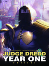 Judge Dredd: Year One (eBook): Judge Dredd: Year One Series, Omnibus