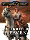 The Light of Heaven (eBook): Twilight of Kerberos Series, Book 3