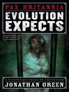 Evolution Expects (eBook): Pax Britannia Series, Book 5